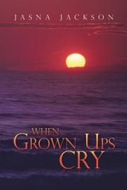 When Grown Ups Cry PDF