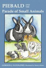 Piebald and the Parade of Small Animals PDF