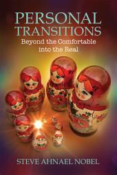 Personal Transitions: Beyond the Comfortable into the Real