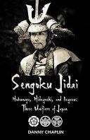Sengoku Jidai. Nobunaga, Hideyoshi, and Ieyasu