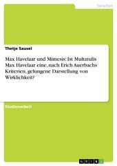 Max Havelaar und Mimesis: Ist Multatulis Max Havelaar eine, nach Erich Auerbachs Kriterien, gelungene Darstellung von Wirklichkeit?