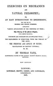 Exercises on mechanics and natural philosophy; or, An easy introduction to engineering