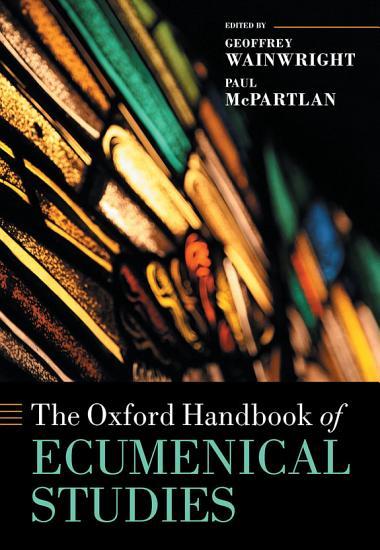 The Oxford Handbook of Ecumenical Studies PDF