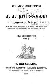 Oeuvres complètes de J.J. Rousseau: Les confessions