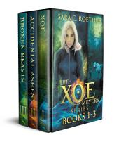 The Xoe Meyers Trilogy: Books 1-3 of the Xoe Meyers Series