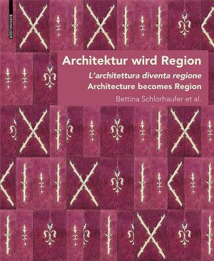 Architektur wird Region   Dall   architettura alla regione   Architecture becomes Region PDF