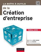 La Boîte à outils de la Création d'entreprise - 3e éd.: Edition 2015
