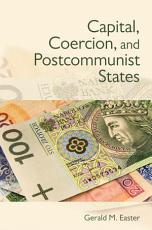 Capital  Coercion  and Postcommunist States PDF
