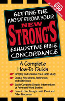 Getting The Most From Your New Strong S Exhaustive Bible Concordance