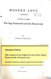 Modern Love: A Reprint, to which is Added, The Sage Enamoured and the Honest Lady