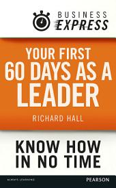 Business Express: Your first 60 days as a leader: Set and sell your vision