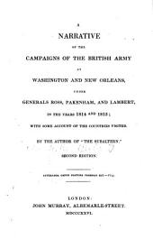 A Narration of the Campaigns of the British Army at Washington and New Orleans Under Generals Ross, Pakenham and Lambert, in the Years 1814 and 1815, with Some Account of the Countries Visited