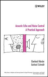 Acoustic Echo and Noise Control: A Practical Approach