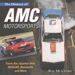 The History of AMC Motorsports Book