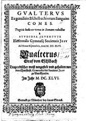 Gualterus Ex gentilitio Eschelbachiorum Sanguine Comes