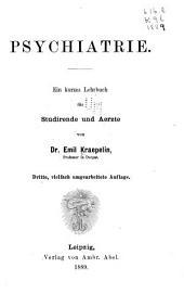 Psychiatrie: ein Kurzes Lehrbuch für Studirende and Aerzte