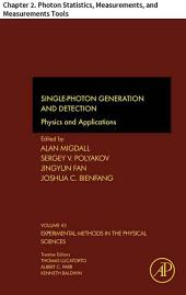 Single-Photon Generation and Detection: Chapter 2. Photon Statistics, Measurements, and Measurements Tools
