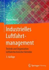 Industrielles Luftfahrtmanagement: Technik und Organisation luftfahrttechnischer Betriebe, Ausgabe 3