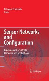 Sensor Networks and Configuration: Fundamentals, Standards, Platforms, and Applications