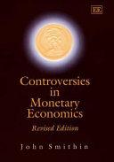 Controversies in Monetary Economics