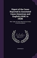 Digest of the Cases Reported in Annotated Cases  American and English  1918c to 1918e PDF
