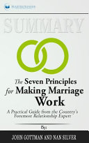 Summary of The Seven Principles for Making Marriage Work Book
