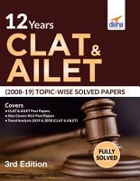 12 Years CLAT   AILET  2008 19  Topic wise Solved Papers 3rd Edition PDF