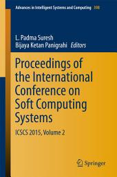 Proceedings of the International Conference on Soft Computing Systems: ICSCS 2015, Volume 2
