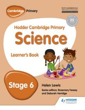Hodder Cambridge Primary Science Learner's: Book 6