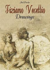 Tiziano Vecellio: Drawings