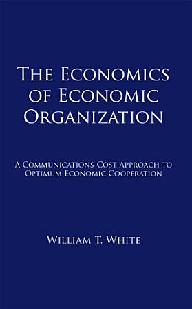The Economics of Economic Organization PDF