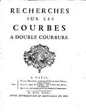 Recherches sur les courbes a double courbure[Alexis Claude Clairaut!