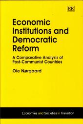 Economic Institutions and Democratic Reform: A Comparative Analysis of Post-communist Countries