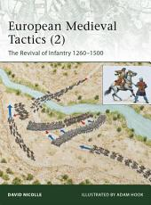 European Medieval Tactics (2): New Infantry, New Weapons 1260–1500