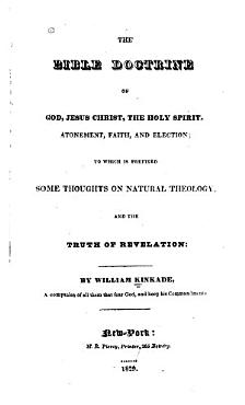 The Bible Doctrine of God  Jesus Christ  the Holy Spirit  Atonement  Faith  and Election PDF