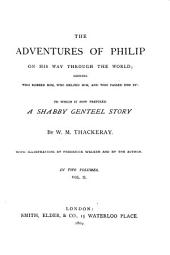The Adventures of Philip on His Way Through the World: Shewing who Robbed Him, who Helped Him and who Passed Him By, to which is Now Prefixed A Shabby Genteel Story, Volume 2
