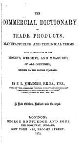 The Commercial Dictionary of Trade Products, Manufacturing and Technical Terms ...