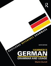 Hammer's German Grammar and Usage: Ausgabe 6