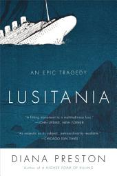 Lusitania: An Epic Tragedy