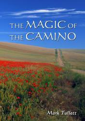 The Magic Of The Camino Book PDF