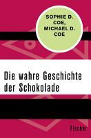 Die wahre Geschichte der Schokolade PDF