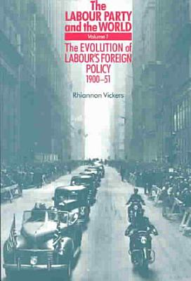 The Labour Party and the World  Volume 1 PDF