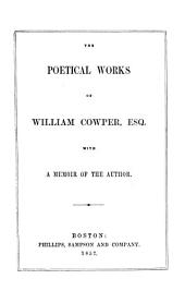 The Poetical Works of William Cowper: With a Memoir of the Author