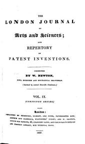 The London Journal of Arts and Sciences, and Repertory of Patent Inventions: Volume 9, Part 2