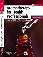 Aromatherapy for Health Professionals E Book PDF