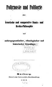 Erster versuch einer begründung sowohl der allgemeinen ethnologie durch die anthropologie: wie auch der staats- und rechts-philosophie durch die ethnologie oder nationalität der völker ...