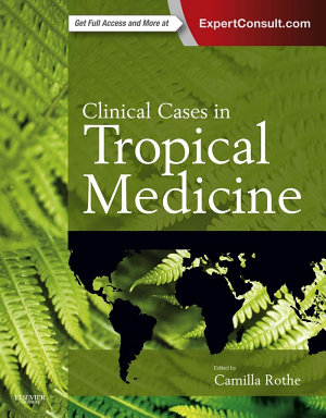 Clinical Cases in Tropical Medicine E-Book