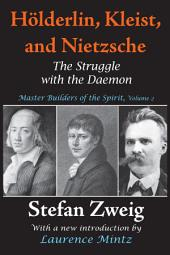 Holderlin, Kleist, and Nietzsche: The Struggle with the Daemon