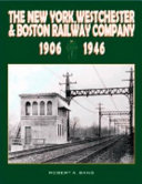 The New York  Westchester   Boston Railway  1906 1946