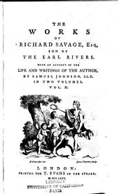 The Works of Richard Savage, Esq., Son of the Earl Rivers: With an Account of the Life and Writings of the Author, Volume 2